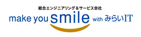 make your smile whit みらいIT